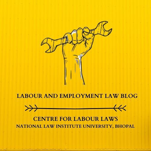 Call for Submissions: The Labour and Employment Law Blog @ NLIU Bhopal