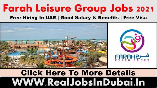 Farah Leisure Jobs In Dubai  UAE 2021