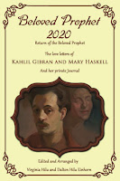 Beloved Prophet 2020: The Abridged Love Letters of Kahlil Gibran and Mary Haskell, and Her Private Journals, edited and arranged by Virginia Hilu and Dalton Hilu Einhorn