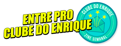 Entre pro Clube do Enrique!