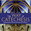 The Way of Catechesis (Ave Maria Press)