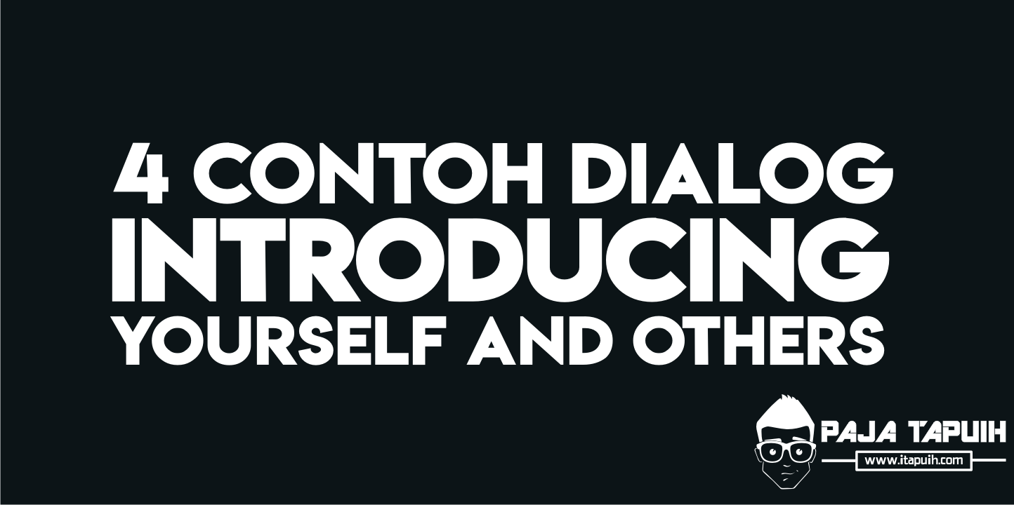 3 Contoh Dialog Bahasa Inggris Introducing Yourself and Others