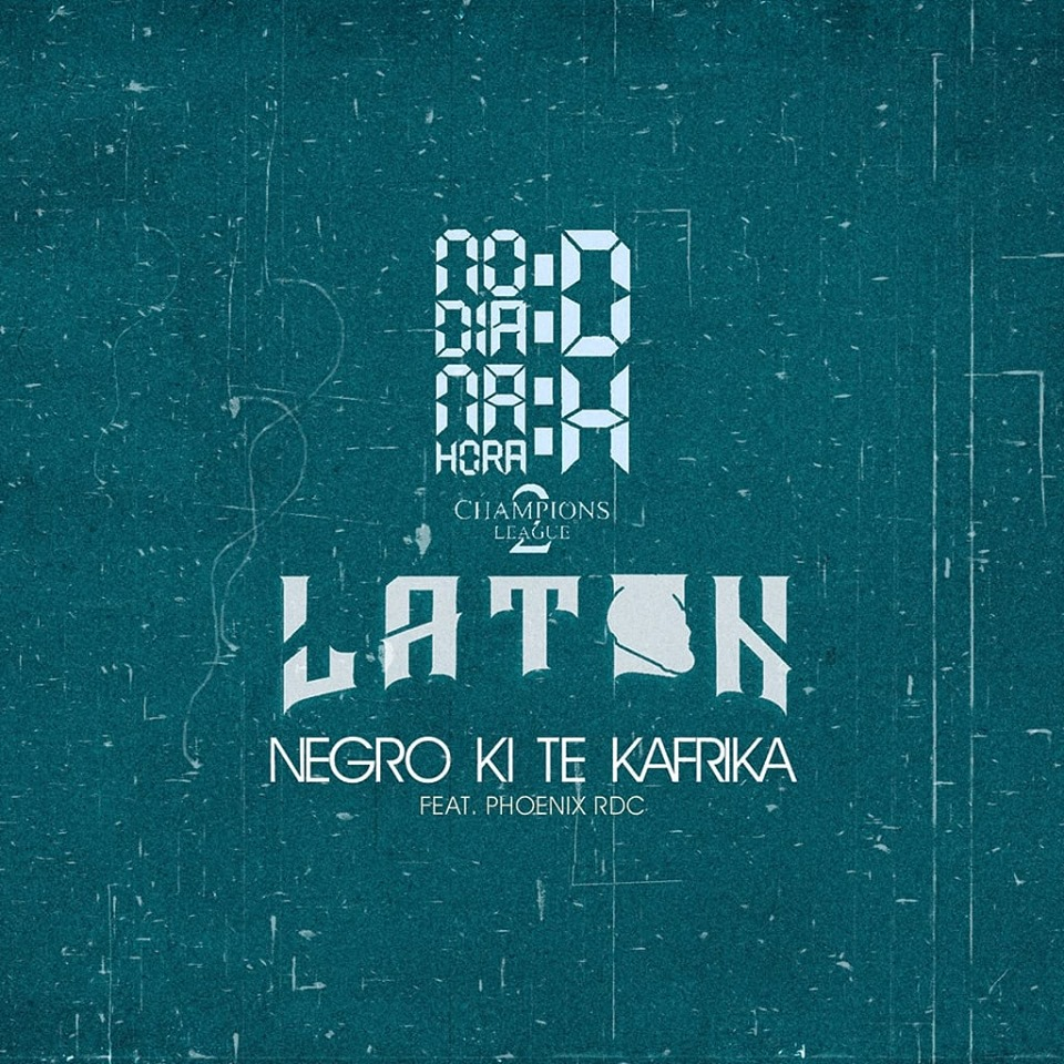 NDDNHH & LATON - Negro Ki Te Kafrika (Feat. Phoenix RDC)