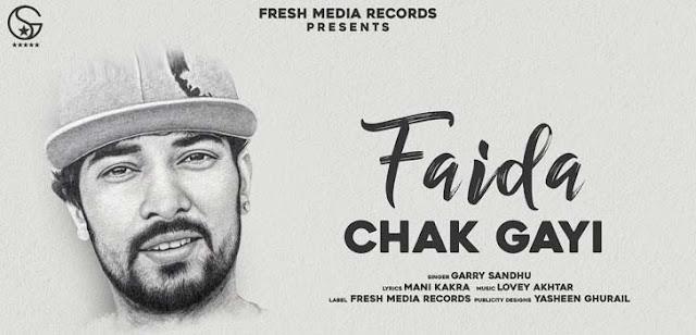 Faida Chak Gayi Lyrics - Garry Sandhu