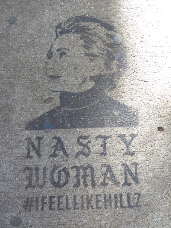 Nasty Woman Hillary Clinton street graffiti
