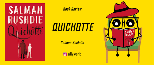 Who is Salman Rushdie? What is Quichotte About? Quichotte by Salman Rushdie review by Malaysian Book Blogger.