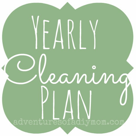 Yearly Cleaning Plan - Adventures of a DIY Mom