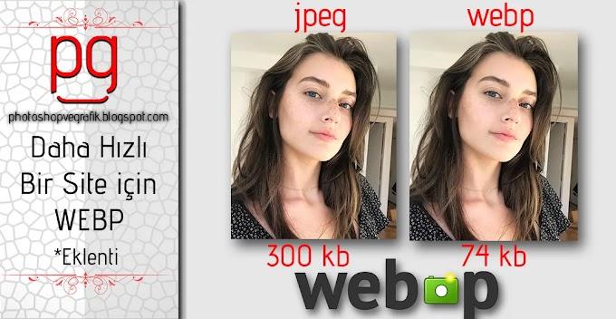 Siteniz İçin Fotoğraflarınızı WebP Kaydedin