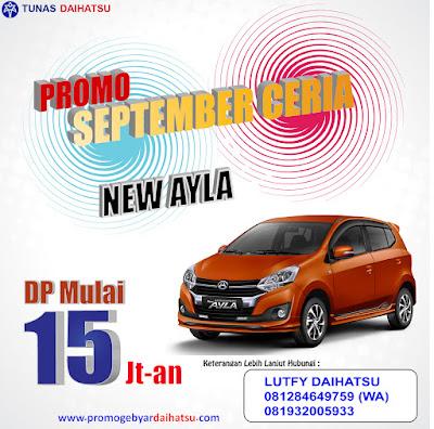 Promo Daihatsu Jakarta Timur Ayla DP Murah September Ceria 2017