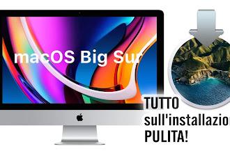 macOS Big Sur: tutte le spiegazioni sull'installazione Pulita (in 2 semplici metodi)
