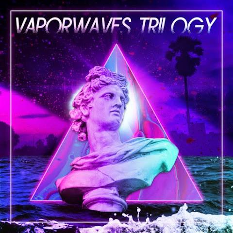 Vaporwaves Trilogy