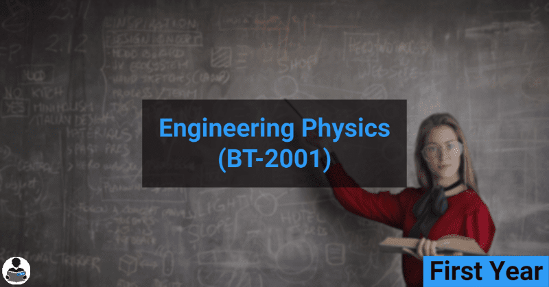 Engineering Physics (BT-2001) RGPV notes CBGS Bachelor of engineering