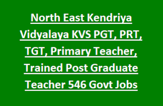 North East Kendriya Vidyalaya KVS PGT, PRT, TGT, Primary Teacher, Trained Post Graduate Teacher 546 Govt Jobs