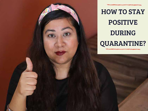 How to Stay POSITIVE during QUARANTINE? 5 Ways to Stay Positive