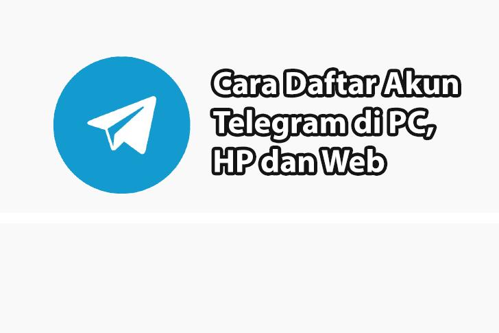 Cara Daftar Telegram Di PC, HP dan Web
