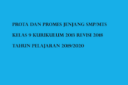Prota dan Promes untuk Jenjang SMP/MTs Kelas 9 K13 Tahun Pelajaran 2019/2020