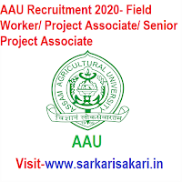 AAU Recruitment 2020- Field Worker/ Project Associate/ Senior Project Associate