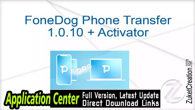 FoneDog Phone Transfer 1.0.10 + Crack