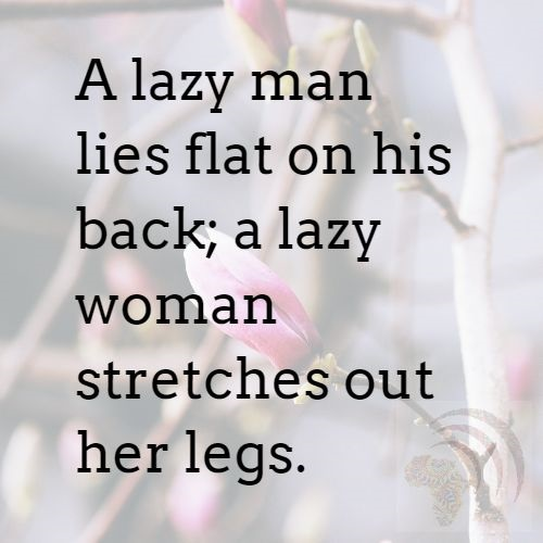 African Proverb for Men About Lazy Women