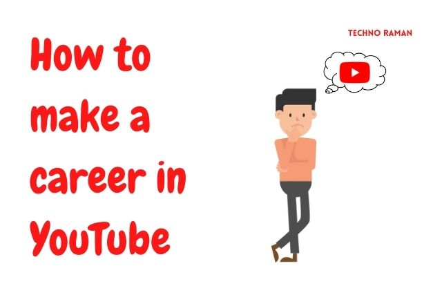 How to make a career in YouTube in 5 easy steps