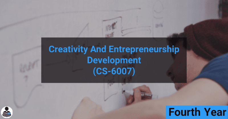 Creativity and Entrepreneurship Development (CS-6007) RGPV notes CBGS Bachelor of engineering