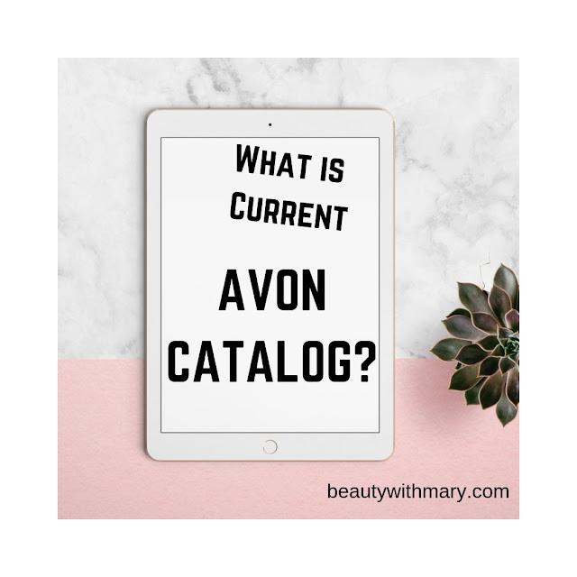 What is current Avon Catalog? #AvonCatalog #AvonBrochure #AvonOnline #AvonRepresentative #ShopAvon