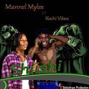 Music: Mannel Myles - Shishi ft Kechi Vibes