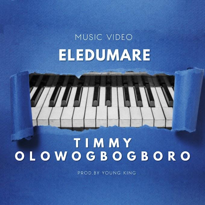 MUSIC: Timmy Olowogbogboro – Eledumare