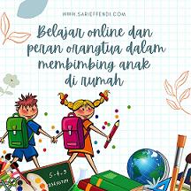 Belajar Online dan Peran Orangtua Dalam Membimbing Anak di Rumah