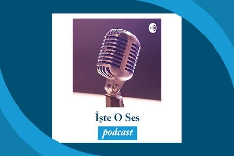 İşte O Ses Podcast
