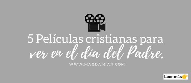 películas-cristianas-para-el-dia-del-padre