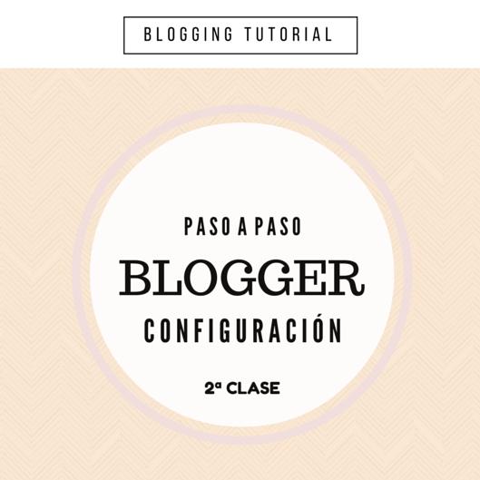 Configurar Blogger lo básico e imprescindible