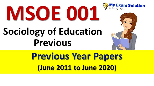 MSOE 001 Sociology of Education Previous Year Papers