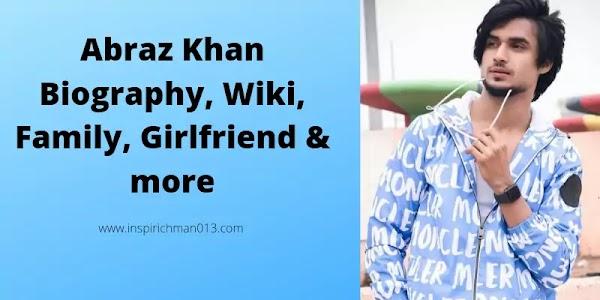 Abraz Khan ( Tik Tok ) Biography, Wiki, Age, Girlfriend and more