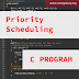 C Program to Simulate Priority Scheduling Algorithm (With proper comments to easily understand the logic)