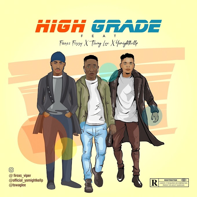 Firox Fizzy ft  Tswag Lee, x Yomithtkellp - High Grade
