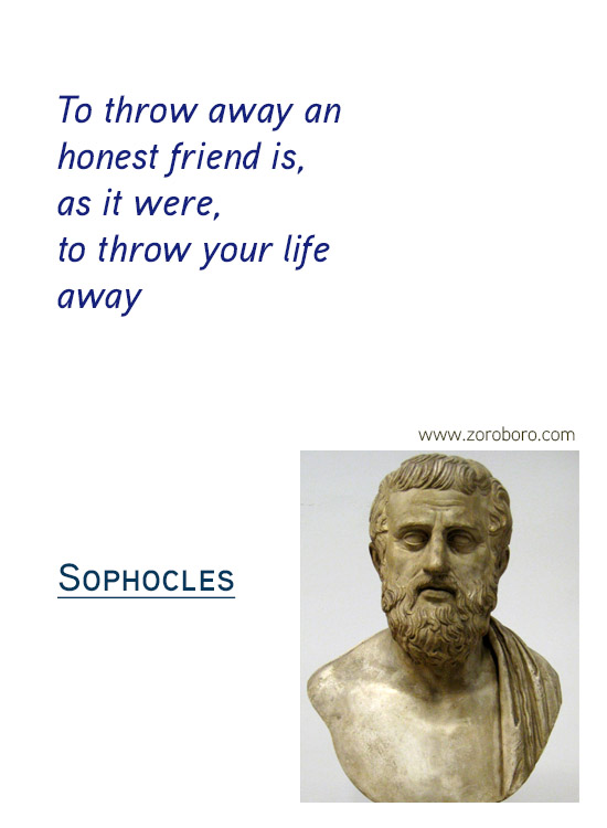 Sophocles Quotes. Sophocles Character Quotes, Sophocles Failure Quotes, Sophocles Mistakes Quotes, Sophocles Pride Quotes, Sophocles Fear Quotes, & Sophocles Life Quotes. Sophocles Philosophy