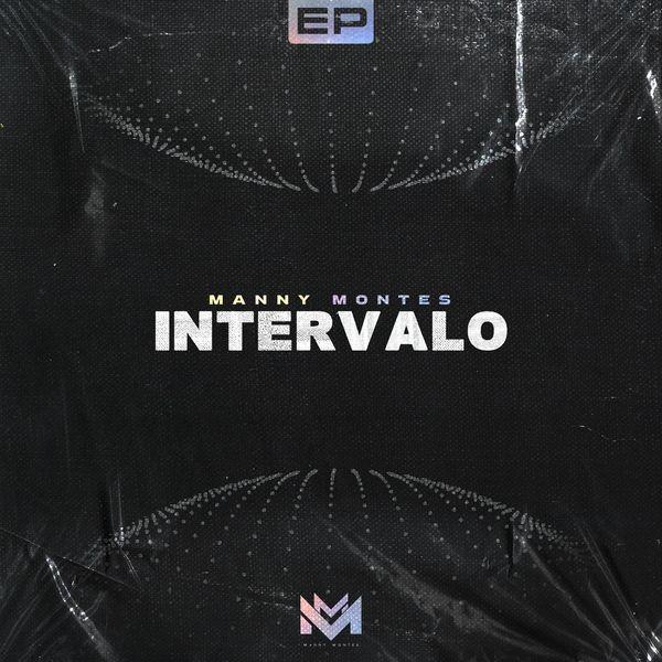 Manny Montes – Intervalo (EP) 2021