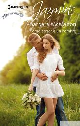 Barbara McMahon - Cómo Atraer A Un Hombre
