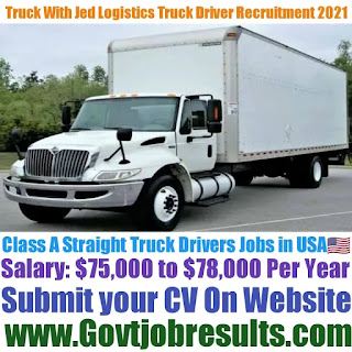 Truck With Jed Logistics Class A Truck Driver Recruitment 2021-22