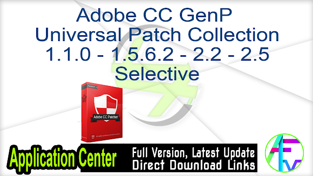 Adobe CC GenP – Universal Patch Collection 1.1.0 – 1.5.6.2 – 2.2 – 2.5 Selective