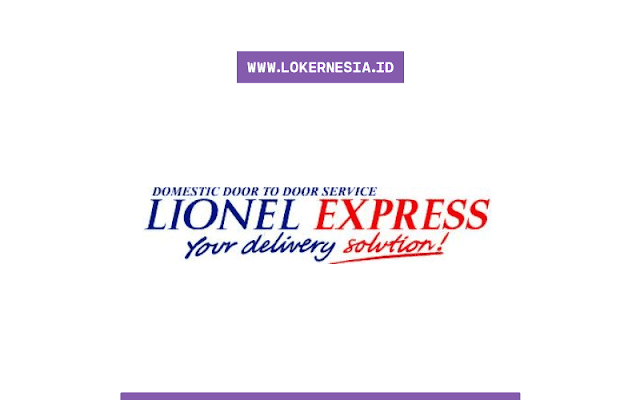 Lowongan Kerja Lionel Express Oktober 2020