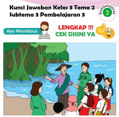 Kunci Jawaban Kelas 3 Tema 2 Subtema 3 Pembelajaran 3 www.simplenews.me
