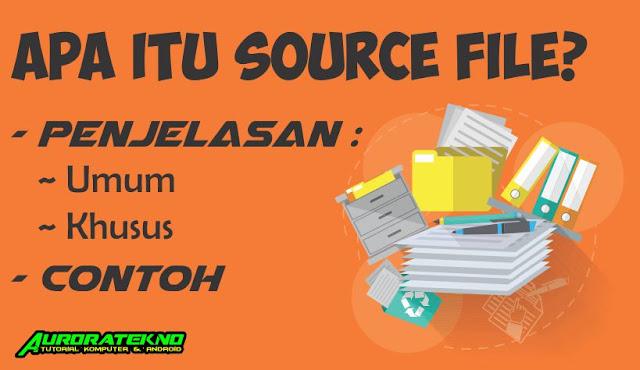 Apa itu Source File? Penjelasan Dan Contohnya