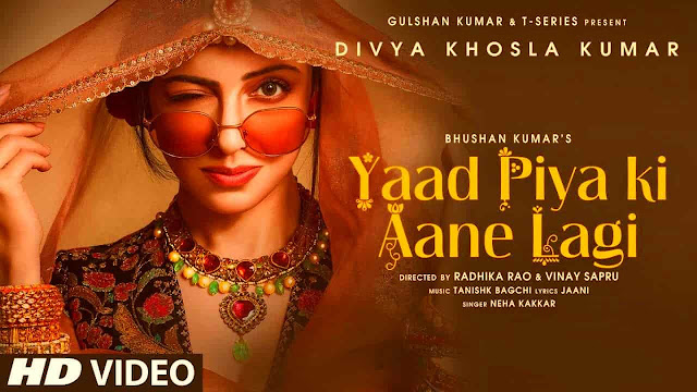 YAAD PIYA KI AANE LAGI SONG LYRICS