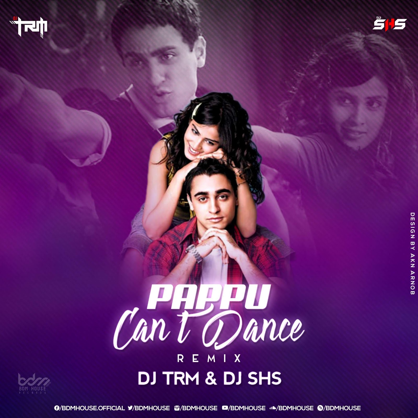 PAPPU CAN'T DANCE (REMIX) DJ TRM x DJ SHS BY BDM HOUSE RECORDS