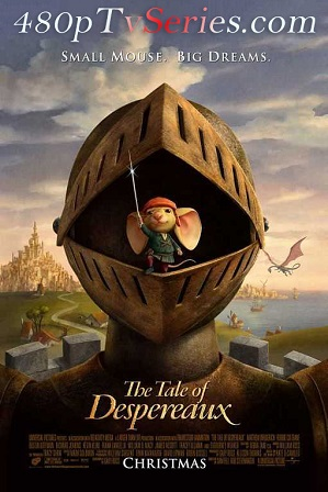 The Tale of Despereaux (2008) 300MB Full Hindi Dual Audio Movie Download 480p Bluray Free Watch Online Full Movie Download Worldfree4u 9xmovies