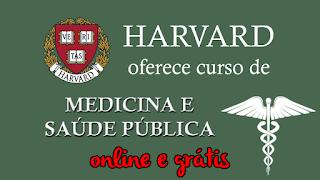 Harvard oferece curso de Medicina e Saúde Pública online e grátis