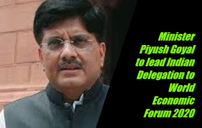 Minister Piyush Goyal to lead Indian Delegation to World Economic Forum 2020