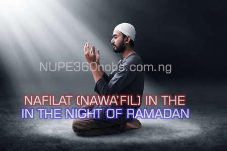 NAFILAT (NAWA'FIL) In The Nights  of  Ramadan